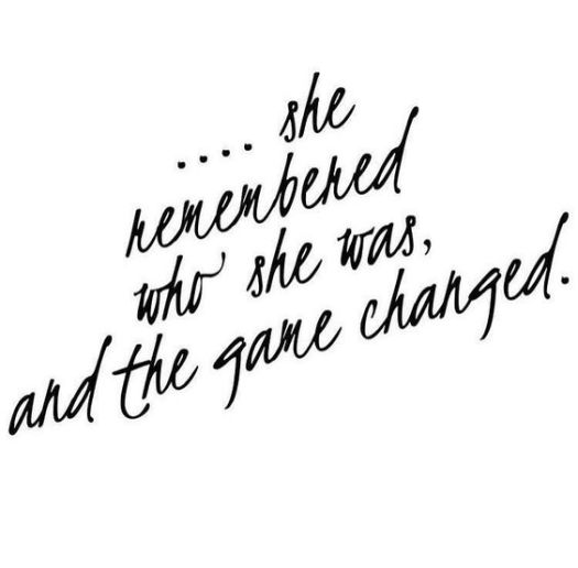 she remembered who she was